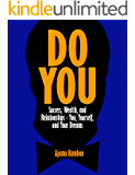 Do You: Success, Wealth, and Relationships-You, Yourself, and Your Dreams