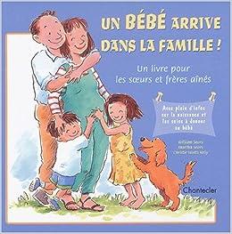 Un Bebe Arrive Dans La Famille Un Livre Pour Les Soeurs Et