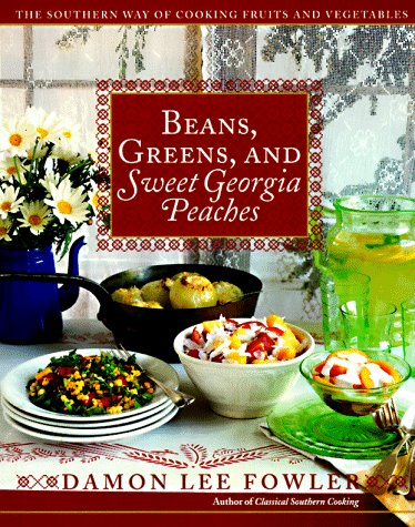 Download Beans, Greens, and Sweet Georgia Peaches: The Southern Way of Cooking Fruits and Vegetables ebook