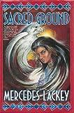 Sacred Ground, Mercedes Lackey, 0312852819