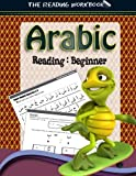 Arabic: The Reading Workbook (English and Arabic Edition)