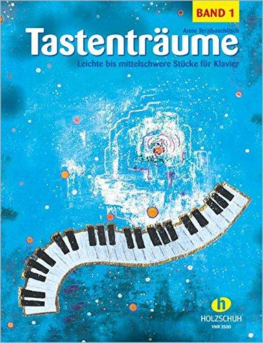 Tastenträume Band 1 - Leichte bis mittelschwere Stücke für Klavier
