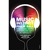 The Music Instinct: How Music Works and Why