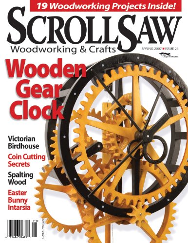 Scroll Saw Woodworking & Crafts - Spring 2007 - Issue 26 ()