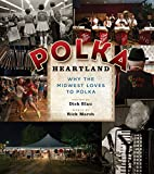 Polka Heartland: Why the Midwest Loves to Polka