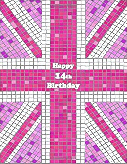 Happy 14th Birthday Notebook Journal Diary 105 Lined Pages Pink Union Jack Themed Gifts For 14 Year Old Girls Or Boys Teens Kids Son