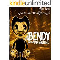Bendy And The Ink Machine Guide and Walkthrough - The Ultimate Guide To Tips And Tricks and more (English Edition)