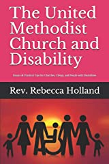 The United Methodist Church and Disability: Essays and Practical Tips for Churches, Clergy, and People with Disabilities Paperback