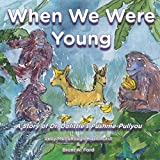 img - for When We Were Young: A Story of Dr. Dolittle's Pushme-Pullyou book / textbook / text book
