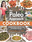 The Paleo Approach Cookbook: A Detailed Guide to Heal Your Body and Nourish Your Soul