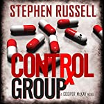 Control Group: A Cooper McKay Novel | Stephen Russell