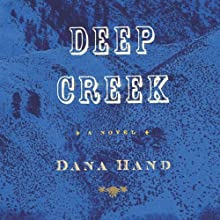 Deep Creek Audiobook by Dana Hand Narrated by Bernard Setaro Clark