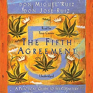 Amazon the fifth agreement a practical guide to self mastery amazon the fifth agreement a practical guide to self mastery audible audio edition don miguel ruiz peter coyote amber allen publishing inc platinumwayz