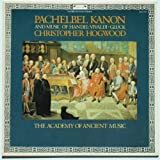 Pachelbel Kanon: And Music Of Handel, Vivaldi, Gluck, Hogwood