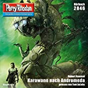 Karawane nach Andromeda (Perry Rhodan 2846) | Hubert Haensel