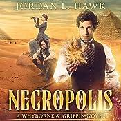 Necropolis: Whyborne & Griffin, Volume 4 | Jordan L. Hawk