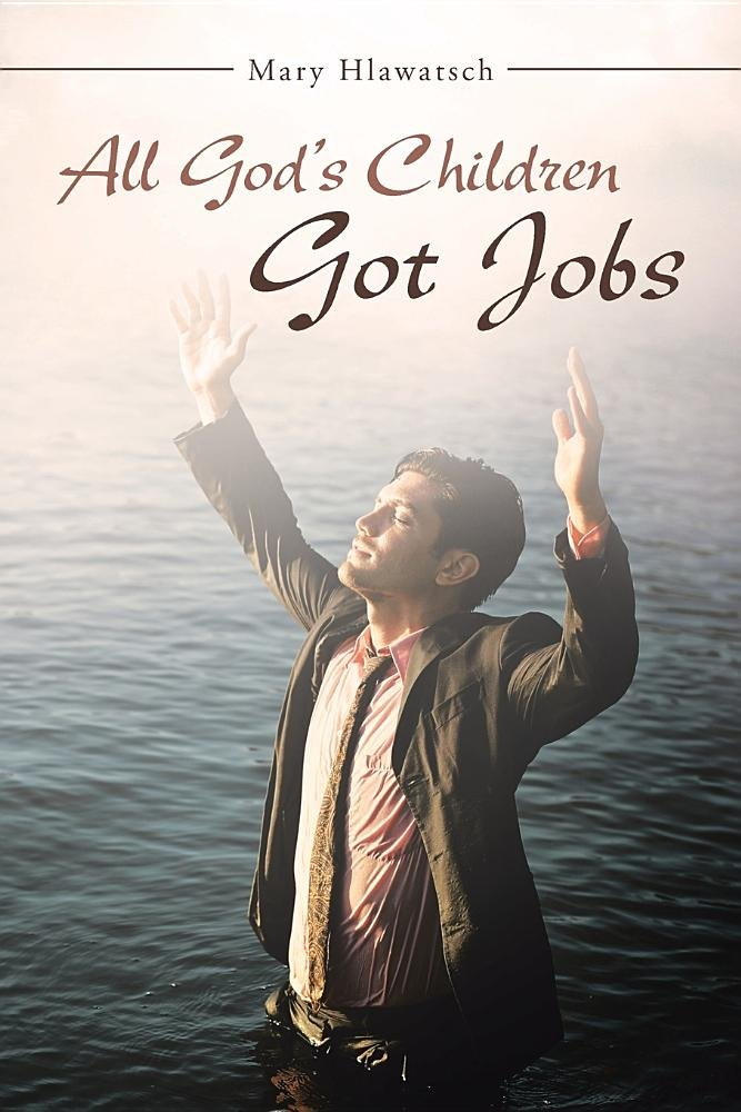 All God's Children Got Jobs