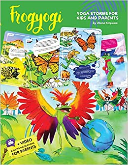 Yoga For Kids Frogyogi Yoga Stories For Kids And Parents Everyday Kids Yoga Practice Klepinina Uliana 9781946755315 Amazon Com Books