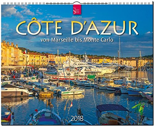 CÔTE D'AZUR von Marseille bis Monte Carlo: Original Stürtz-Kalender 2018 - Großformat-Kalender 60 x 48 cm