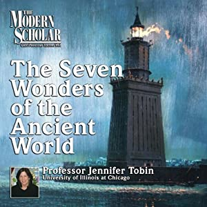 The Modern Scholar: Seven Wonders of the Ancient World Vortrag