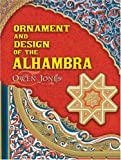 Ornament and Design of the Alhambra, Owen Jones, 0486465241