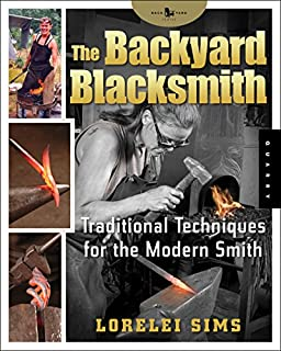 The Backyard Blacksmith: Traditional Techniques for the Modern Smith (Backyard Series) (1592532519) | Amazon Products