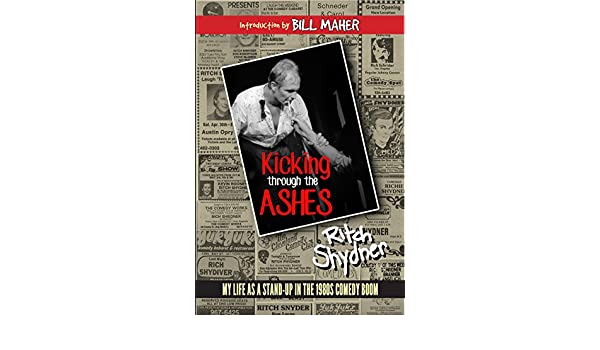 Kicking Through the Ashes: My Life As A Stand-up in the 1980s Comedy Boom (English Edition) eBook: Ritch Shydner, Lori Parsells, Bill Maher, Rosanne Jarvis: ...