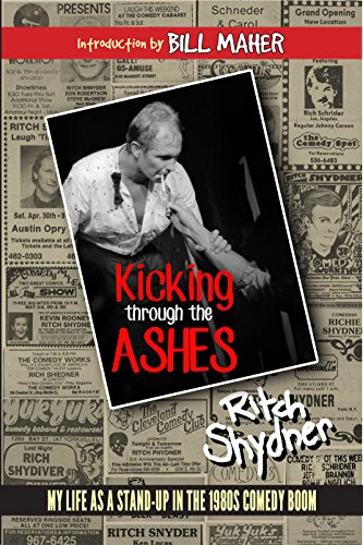 Kicking Through the Ashes: My Life As A Stand-up in the 1980s Comedy Boom (Around The World In 80 Days Actors)