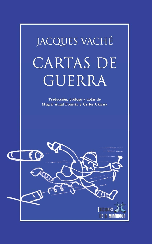 Cartas de guerra: Amazon.es: Jacques Vaché, Ediciones De La ...