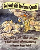 img - for Go Now! with Professa Questa: Craters of the Moon National Monument (Volume 3) book / textbook / text book