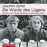 Die Würde des Lügens   Joachim Zelter