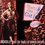 That'll Flat Git It! Vol. 6: Rockabilly From The Vaults Of US Decca Records