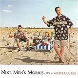 It's a Wonderful Life by Nine Men's Morris (2004-06-29)