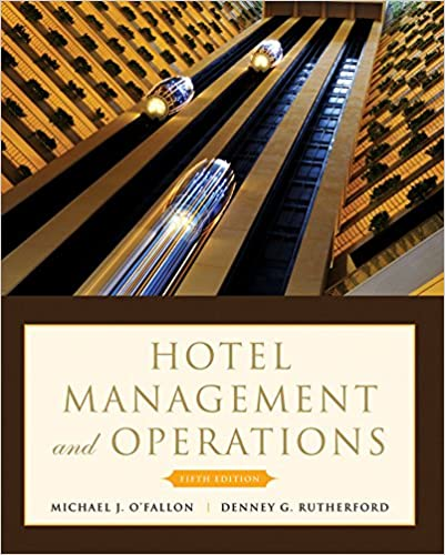 Hotel Management and Operations: Michael J  O'Fallon, Denney G