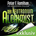 Der Neutronium Alchimist (Der Armageddon-Zyklus 4) Audiobook by Peter F. Hamilton Narrated by Oliver Siebeck