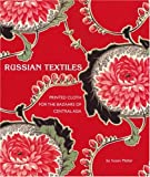 img - for Russian Textiles: Printed Cloth for the Bazaars of Central Asia book / textbook / text book