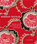 Russian Textiles: Printed Cloth for t...