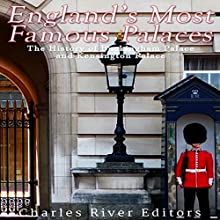 England's Most Famous Palaces: The History of Buckingham Palace and Kensington Palace Audiobook by Charles River Editors Narrated by Ken Teutsch