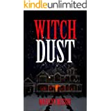 Witch Dust: A Paranormal Comedy Thriller (Witch Series Book 1)