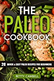 The Paleo Cookbook; 20 Quick and Easy Paleo Recipes For Beginners (Betty Cambell Cookbooks)