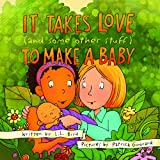img - for It Takes Love (and some other stuff) to Make a Baby book / textbook / text book