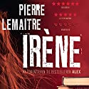 Irène (Camille Verhoeven 1) Audiobook by Pierre Lemaitre Narrated by Peter Milling
