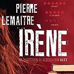 Irène (Camille Verhoeven 1) | Pierre Lemaitre