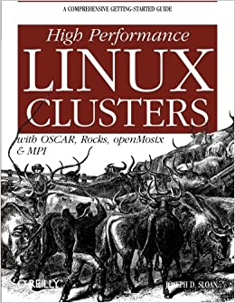 High Performance Linux Clusters with OSCAR, Rocks, OpenMosix, and