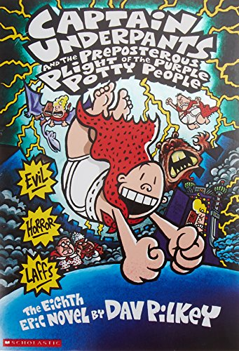 - Captain Underpants And The Preposterous Plight Of The Purple Potty People