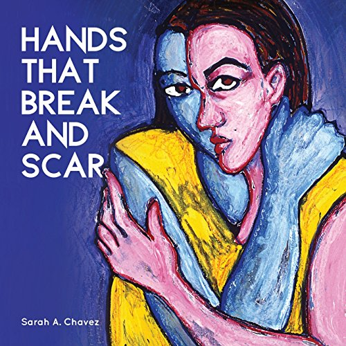 Hands That Break and Scar