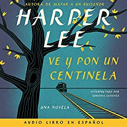 Ve y pon un centinela [Go Set a Watchman]
