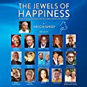 The Jewels of Happiness: Inspiration and Wisdom to Guide Your Life-Journey Audiobook by Sri Chinmoy Narrated by Desmond Tutu, Roberta Flack, Carl Lewis, Judith Light, Anwarul Chowdhury