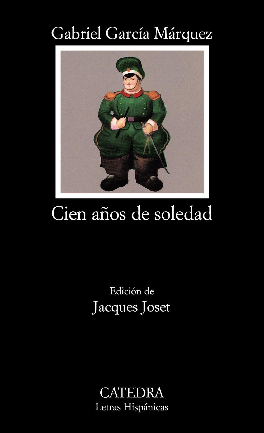 Cien años de soledad: Cien Anos De Soledad (Letras Hispánicas) Tapa blanda – 13 sep 2004 Gabriel García Márquez Cátedra 843760494X Fiction / Literary