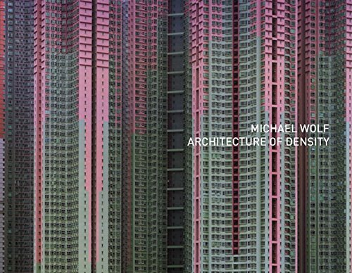 Michael Wolf: Architecture Of Density (the Outside Volume Of Hong Kong Inside/outside) by Michael Wolf (2014-12-17)